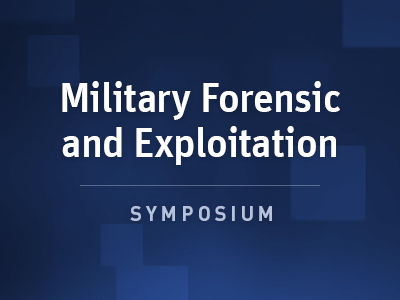 Military Forensic and Exploitation Symposium